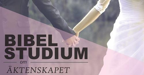 Bibelstudieserie om Relationer – Del 3 – Äktenskapet del 2 av 2